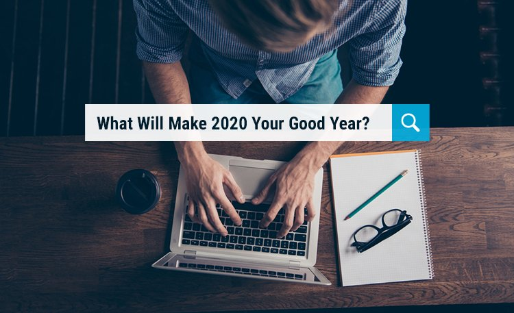 What Will Make 2020 Your Good Year?- Gobiggi Blog